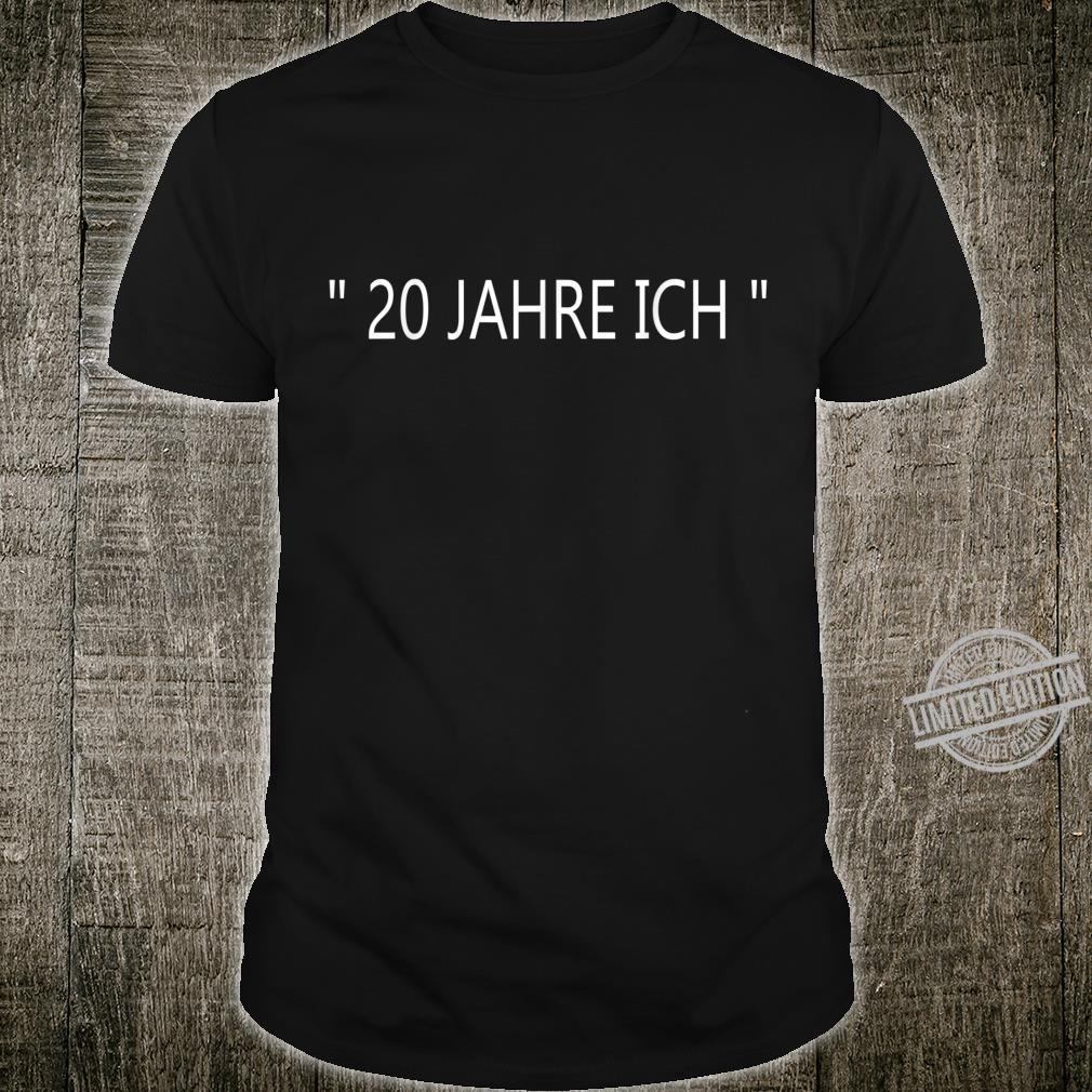 20 Jahre ich 20. Geburtstag Geschenk Shirt