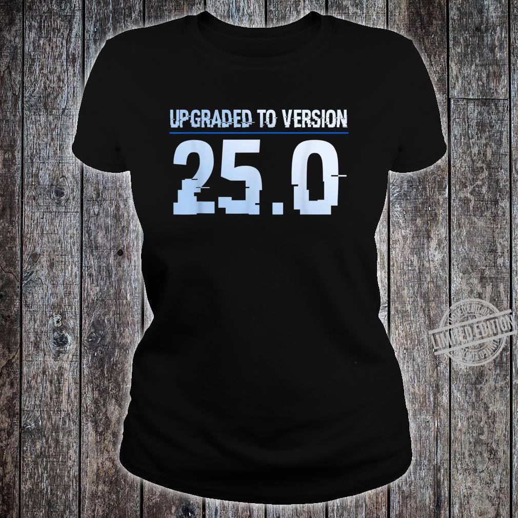 25. Geburtstag Upgraded To Version 25 Junge Mädchen Shirt ladies tee