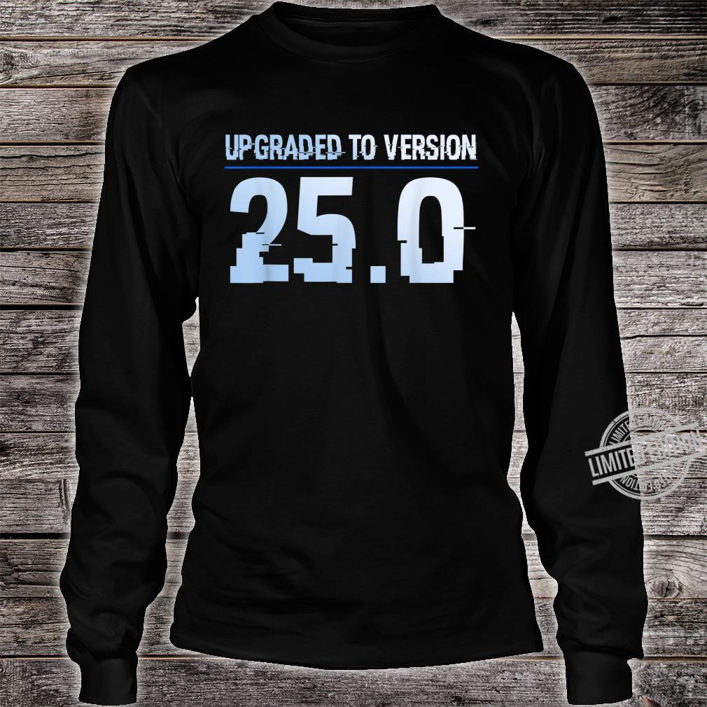 25. Geburtstag Upgraded To Version 25 Junge Mädchen Shirt long sleeved
