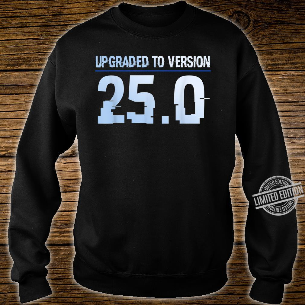 25. Geburtstag Upgraded To Version 25 Junge Mädchen Shirt sweater