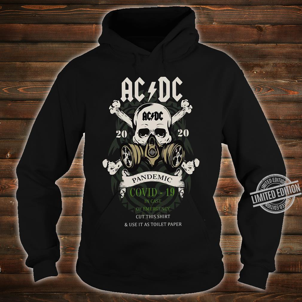 ACDC 2020 Pandemic Covid-19 In Case Of Emergency Cut This Shirt & Use It As Toilet Paper Shirt hoodie