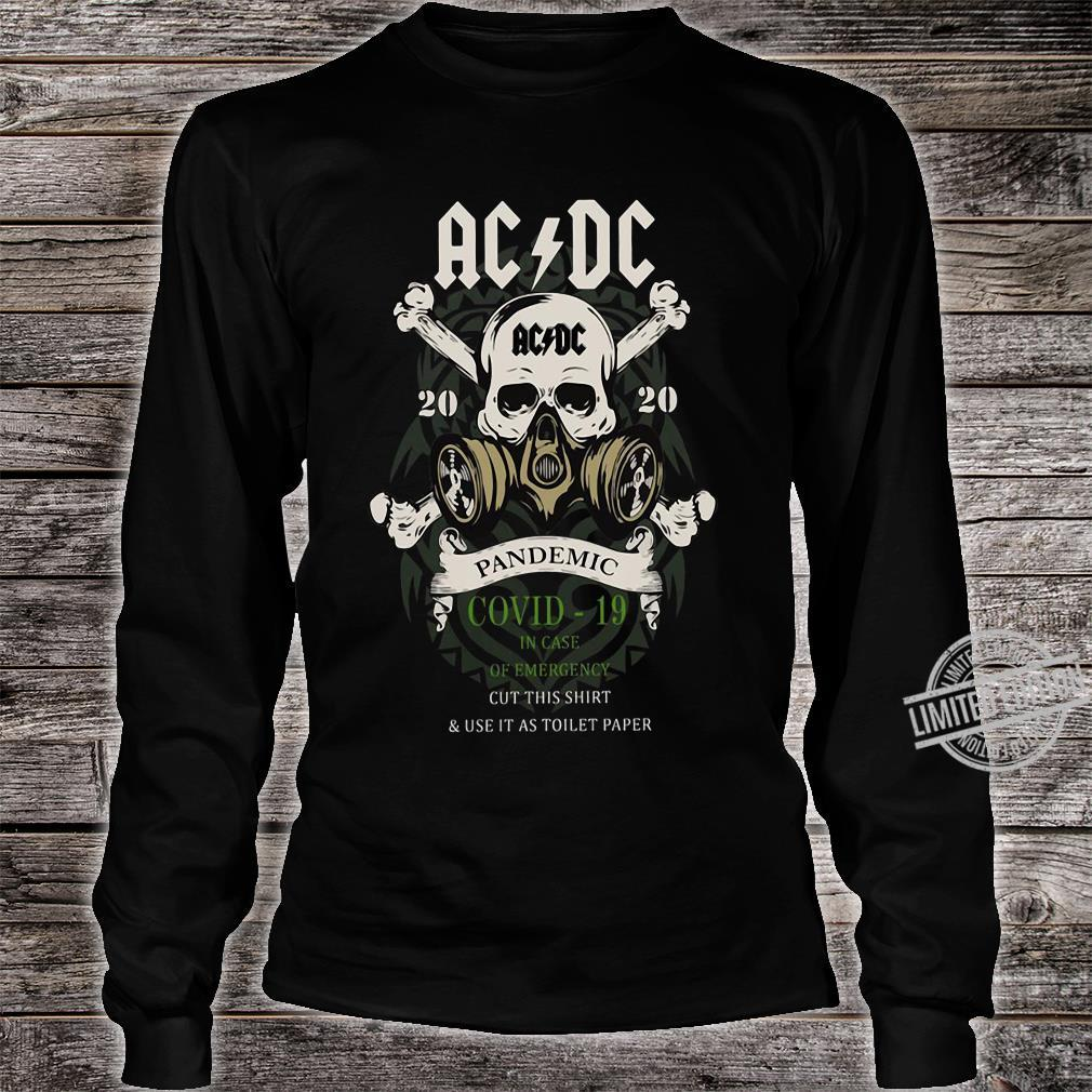 ACDC 2020 Pandemic Covid-19 In Case Of Emergency Cut This Shirt & Use It As Toilet Paper Shirt long sleeved