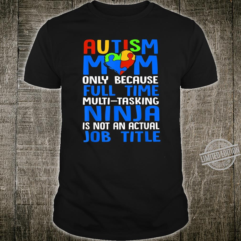 Autism Mom MultiTasking Ninja Mommy Of With Autism Shirt