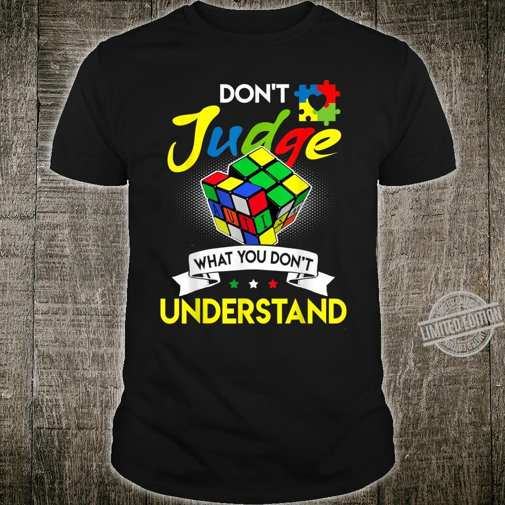Autism Rubik Don't Judge What You Don't Understand Shirt