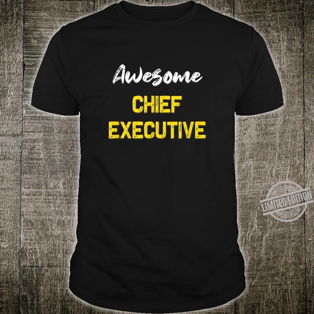 Awesome Chief executive Shirt Cool Job Employee Shirt