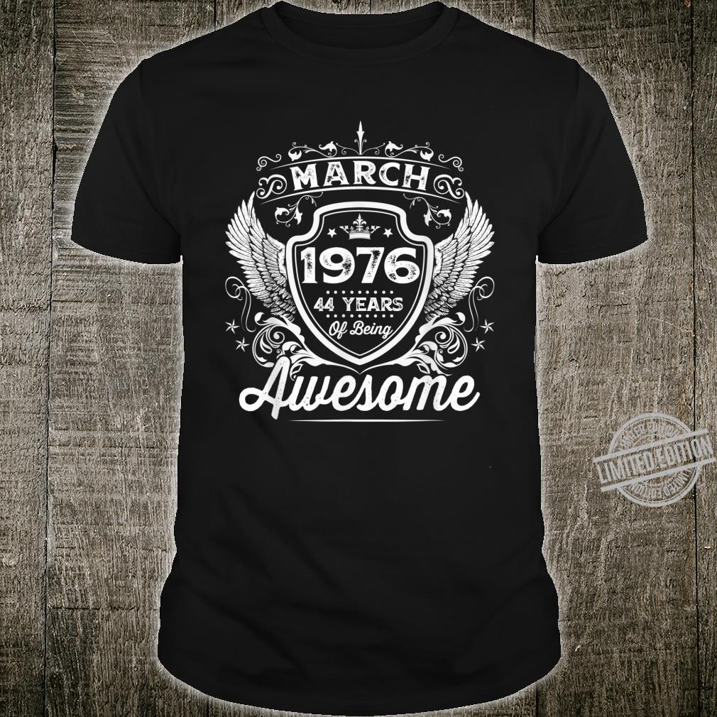 Awesome Since Born In 1976 March 44th Birthday Bday Shirt