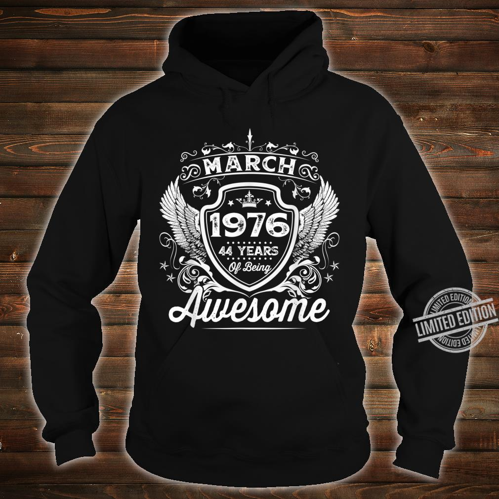 Awesome Since Born In 1976 March 44th Birthday Bday Shirt hoodie