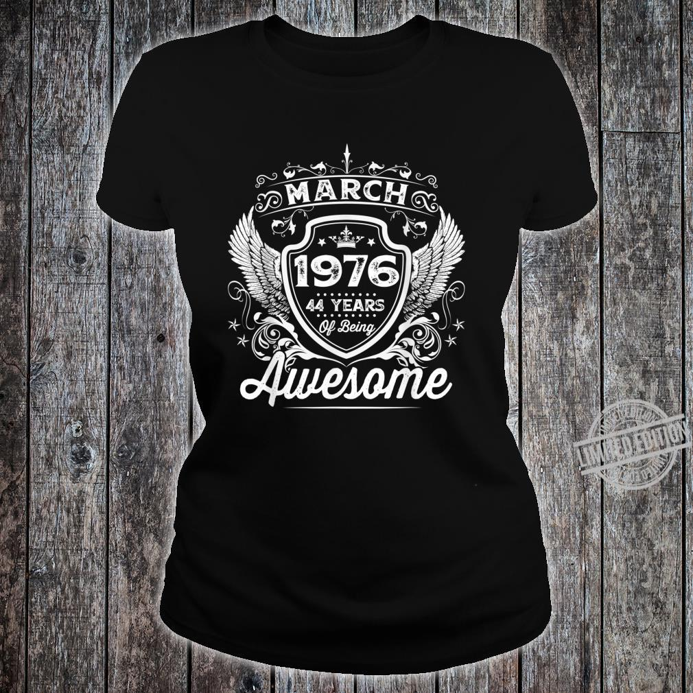 Awesome Since Born In 1976 March 44th Birthday Bday Shirt ladies tee