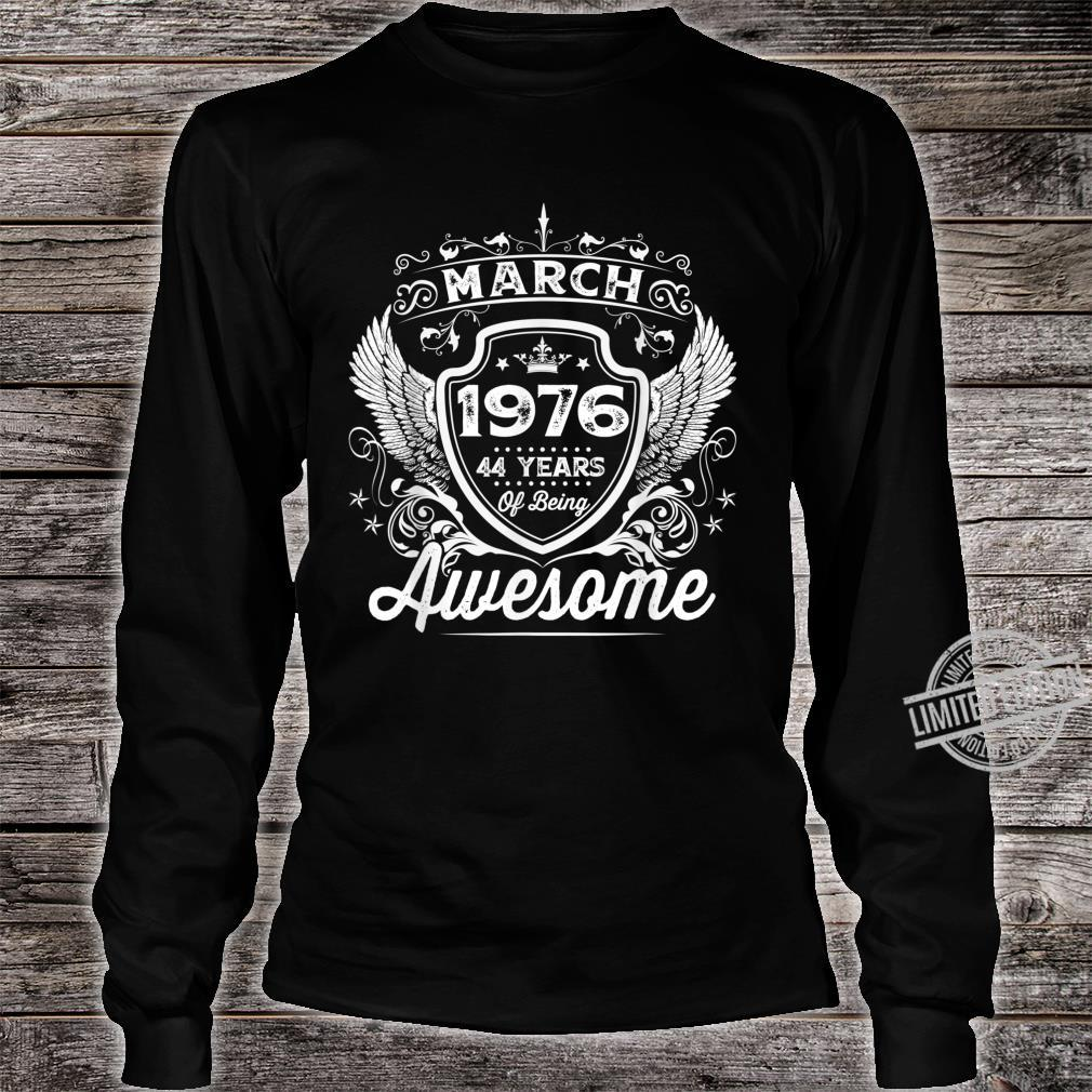 Awesome Since Born In 1976 March 44th Birthday Bday Shirt long sleeved