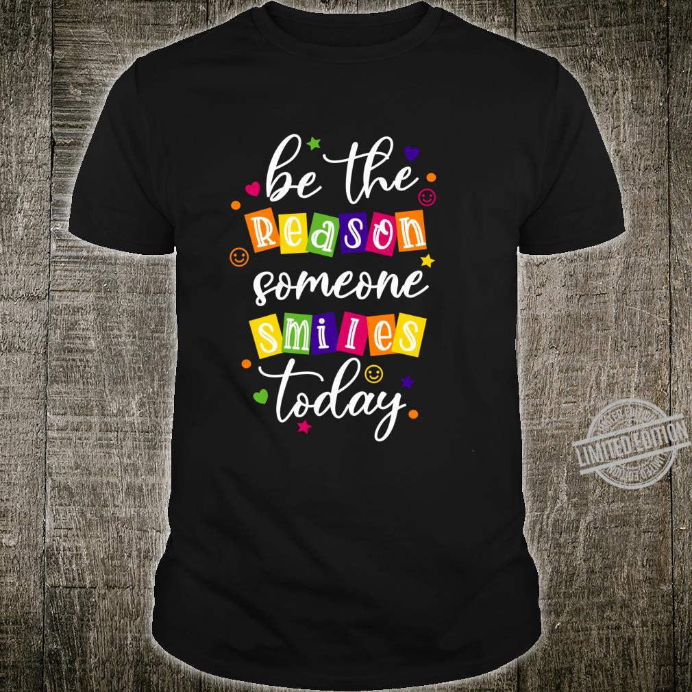 Be The Reason Someone Smiles Today Shirt Inspirational Shirt