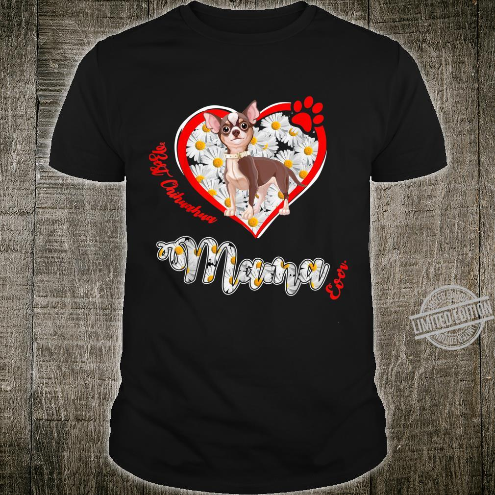 Best Chihuahua Mama Ever Shirt