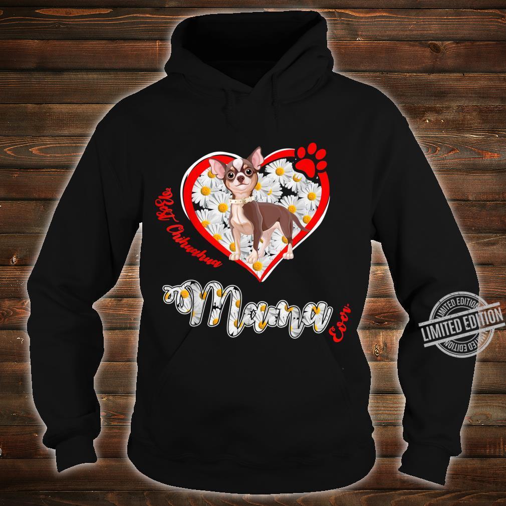 Best Chihuahua Mama Ever Shirt hoodie