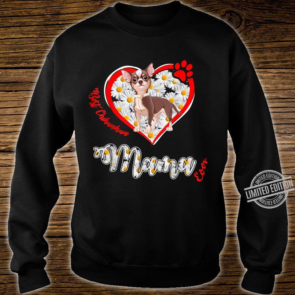 Best Chihuahua Mama Ever Shirt sweater