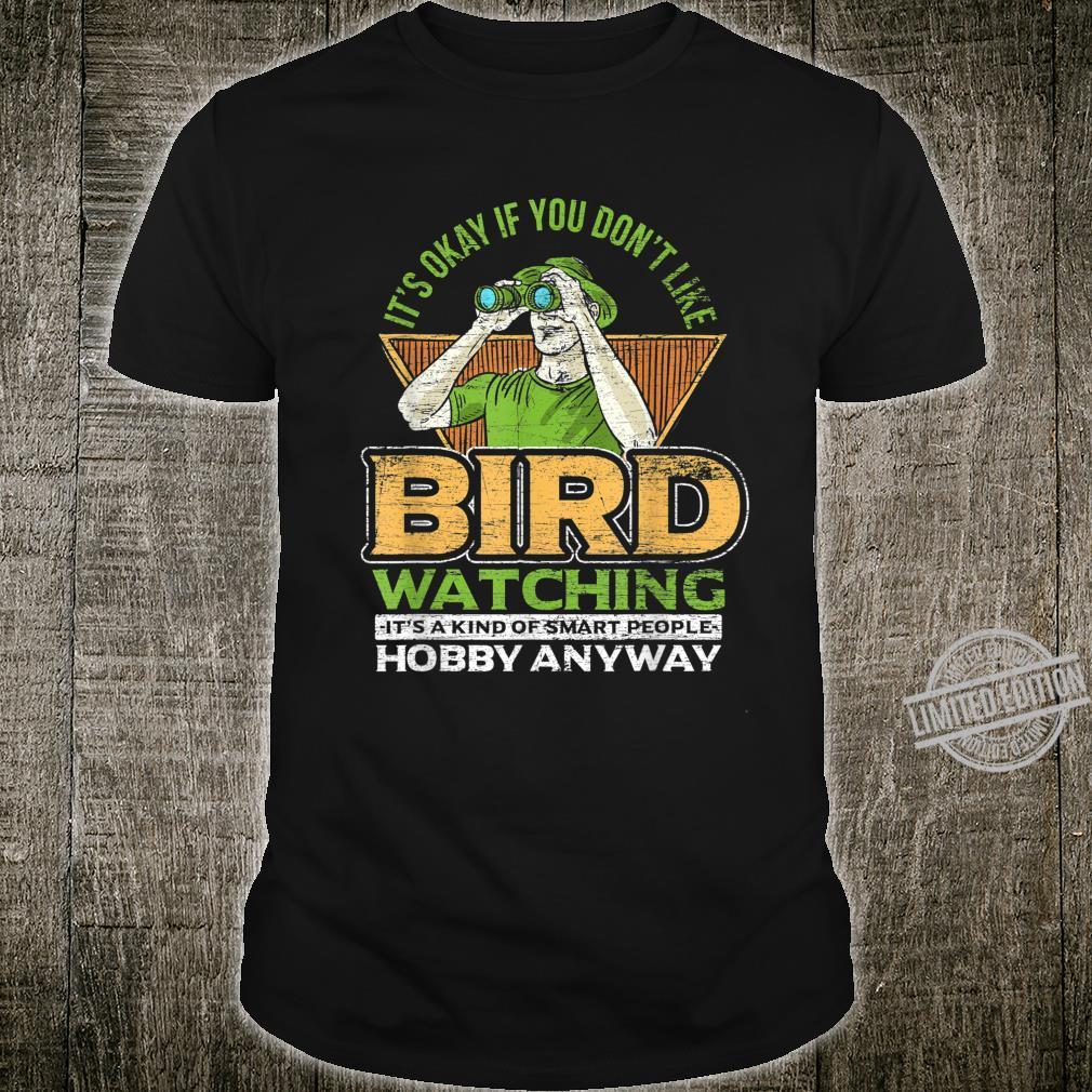 Bird Watching Its Kind Of Smart People Hobby Anyways Bird Shirt
