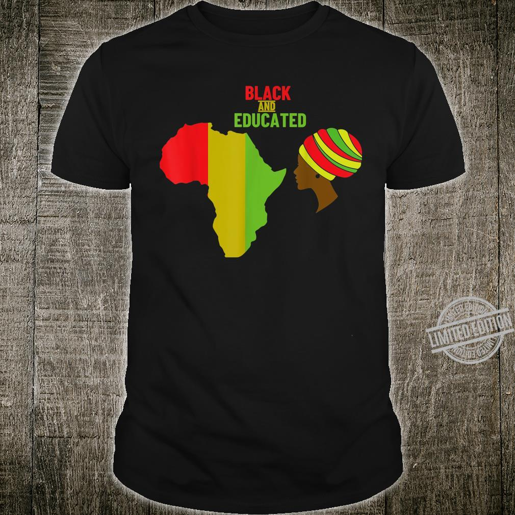 Black and Educated Afro American and African Continent Shirt