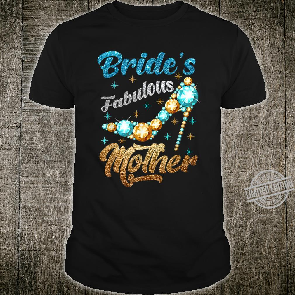 Bride's Fabulous Mother Happy Wedding Marry Bridal Party Shirt