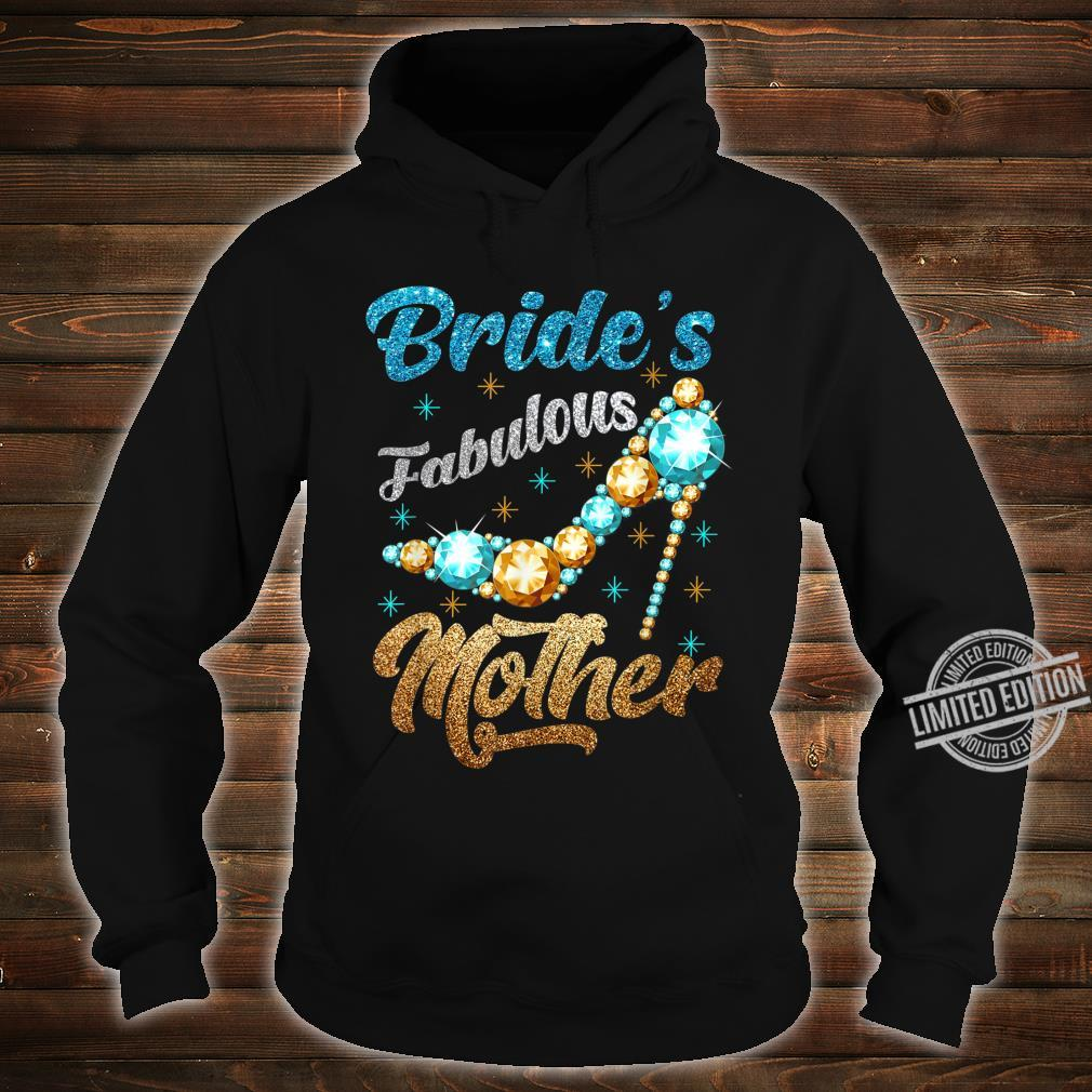 Bride's Fabulous Mother Happy Wedding Marry Bridal Party Shirt hoodie