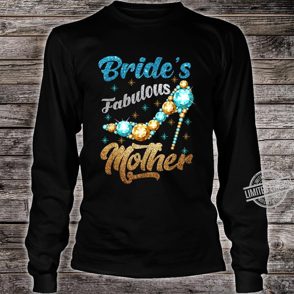 Bride's Fabulous Mother Happy Wedding Marry Bridal Party Shirt long sleeved