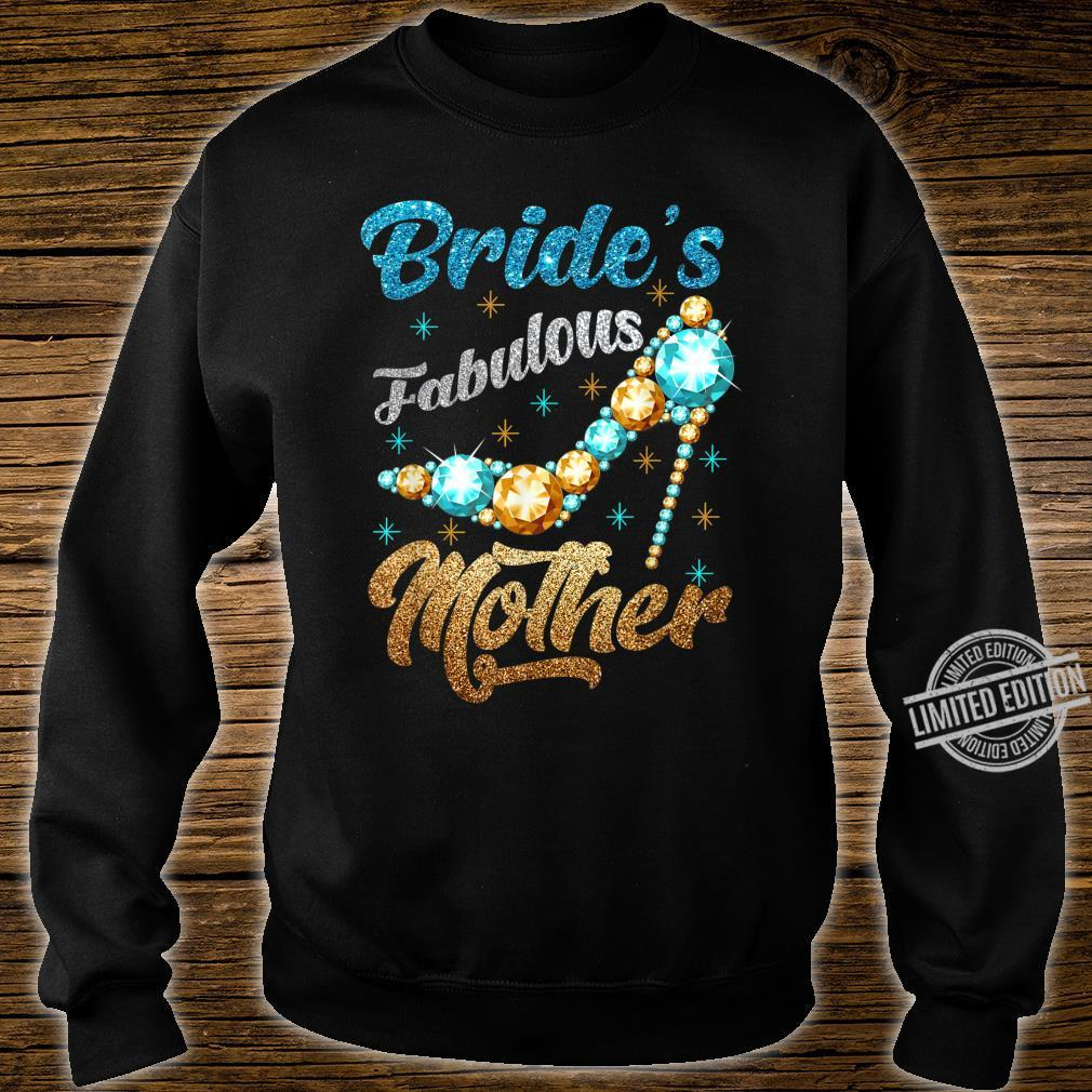 Bride's Fabulous Mother Happy Wedding Marry Bridal Party Shirt sweater