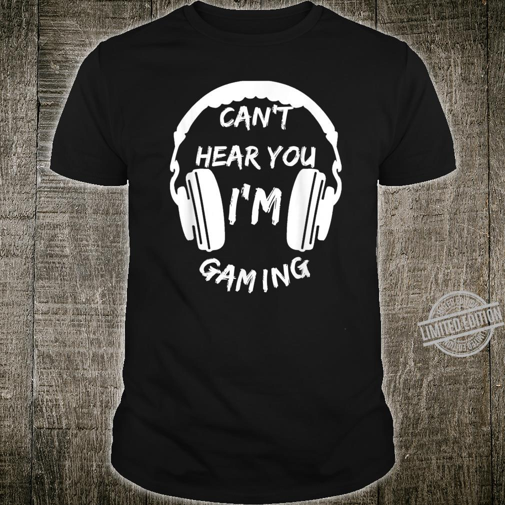 Can't Hear You I'm Gaming Video Gamer Headset Shirt
