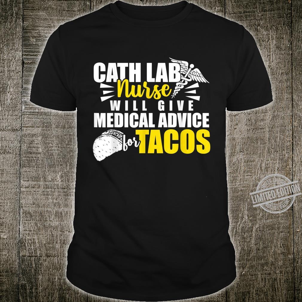 Cath Lab Nurse For Tacos Cardiac Nursing RN Shirt