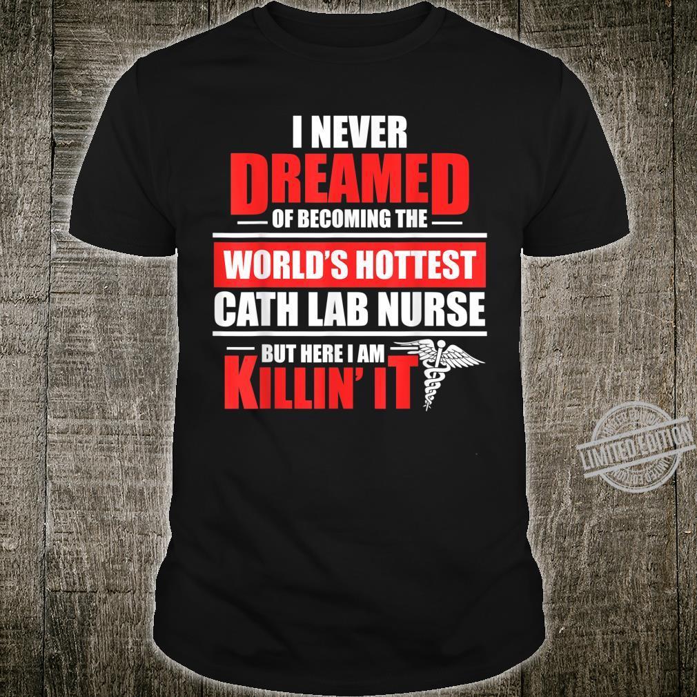 Cath Lab Nurse Hottest Cardiac Nursing RN Shirt