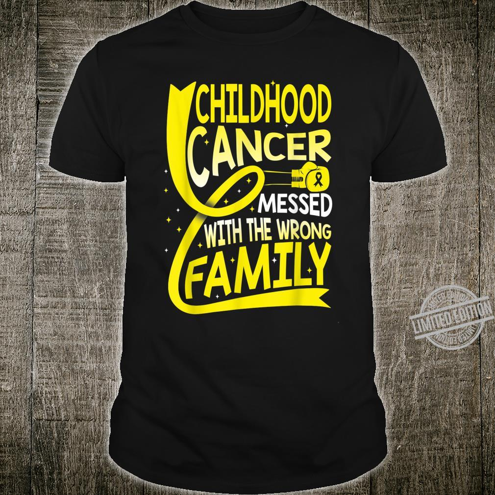 Childhood cancer messed with wrong family Shirt