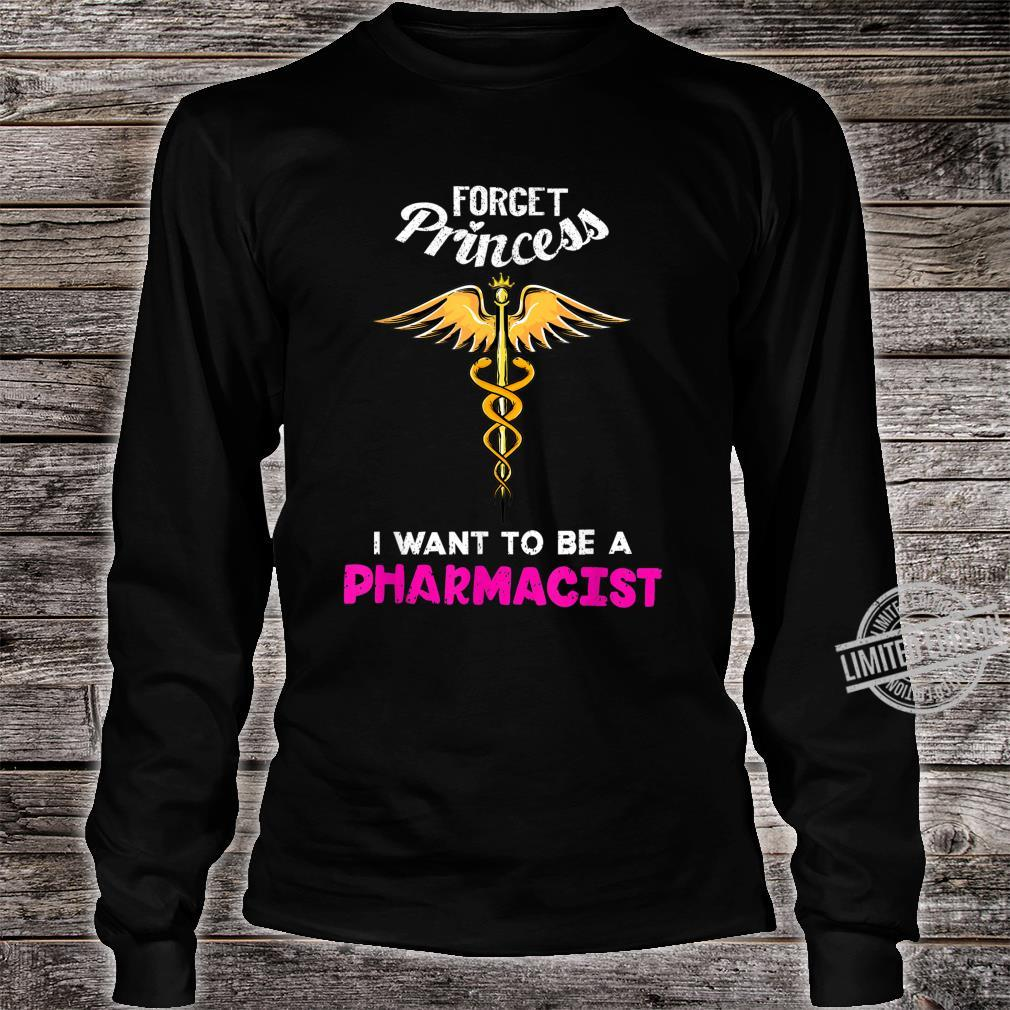 Cool Forget Princess Pharmacist Pharmaceutics Shirt long sleeved