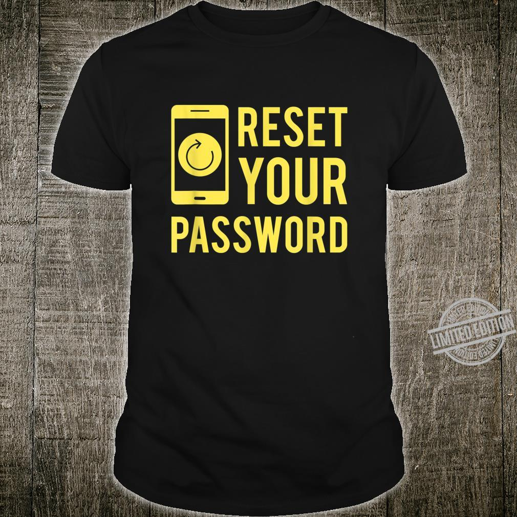 Cool Reset Your Password System Administrators Shirt