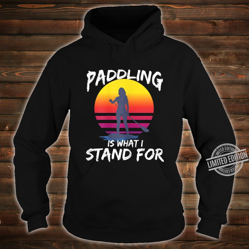 Damen SUP Stand Up Paddling Stehpaddeln Paddle Geschenk Shirt hoodie