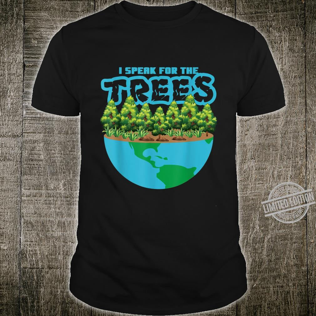 Earth Day Environment Activists Speak For The Trees Shirt