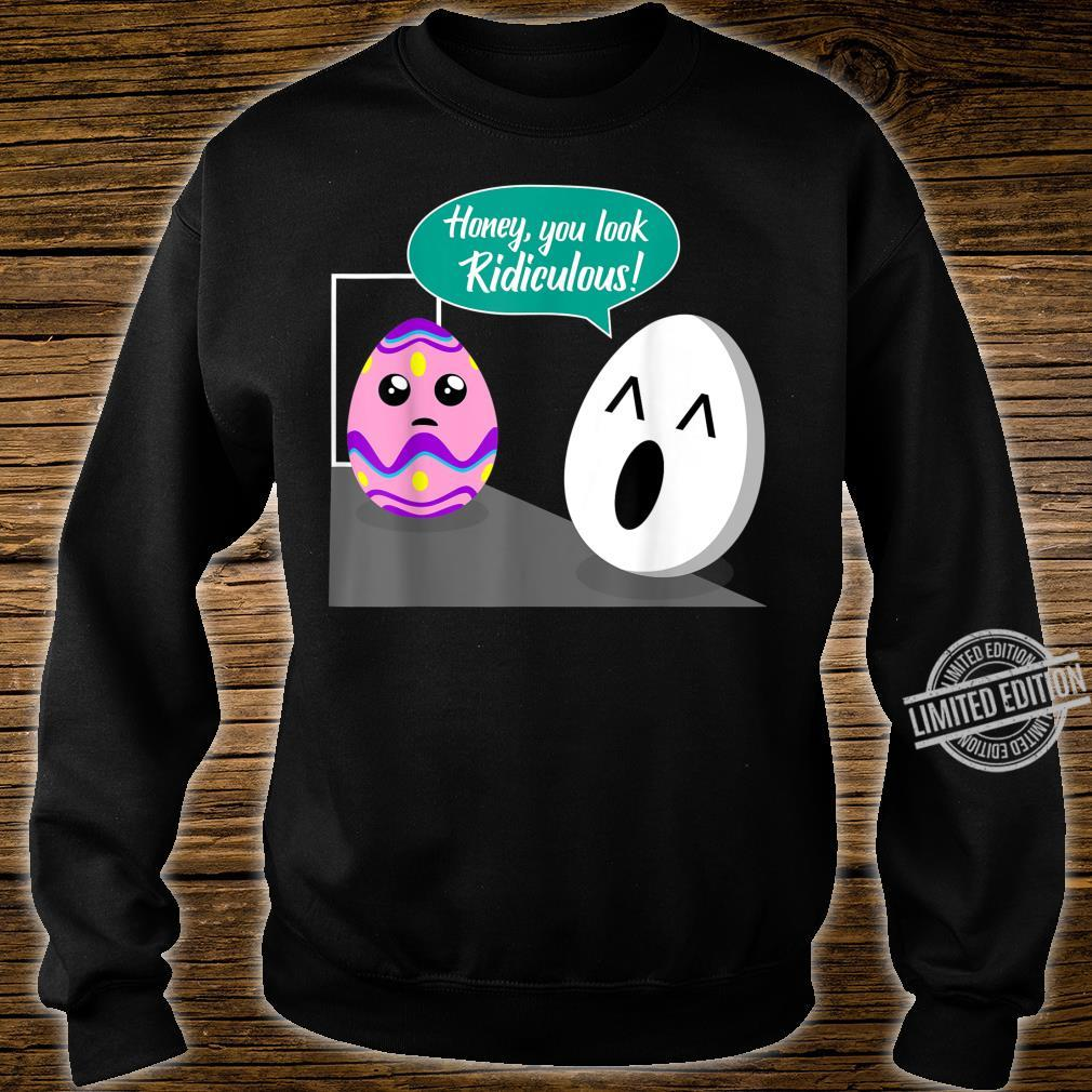 Easter Egg Cute You look ridiculous Christian or Catholic Shirt sweater