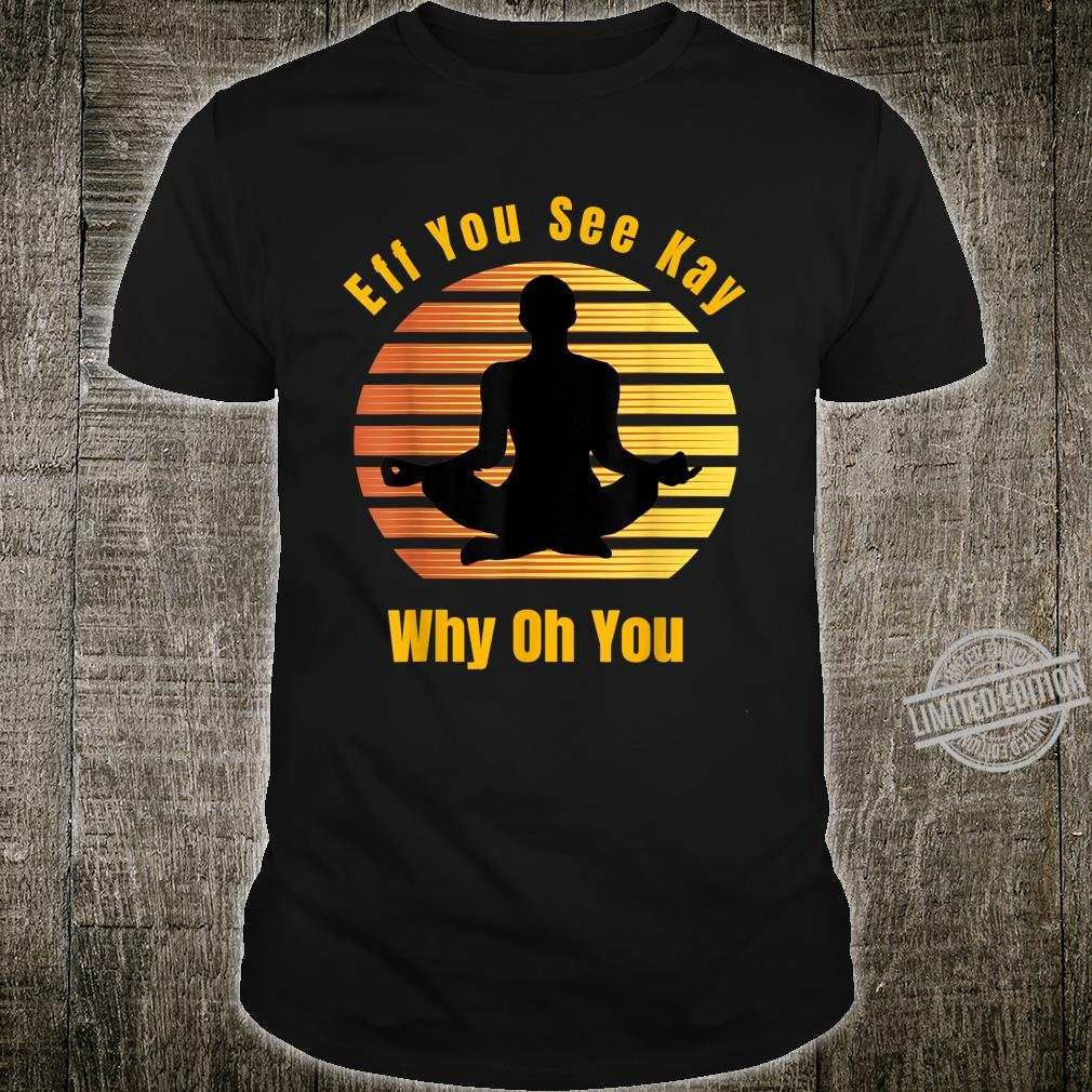 Eff you see kay why oh you, Shirt