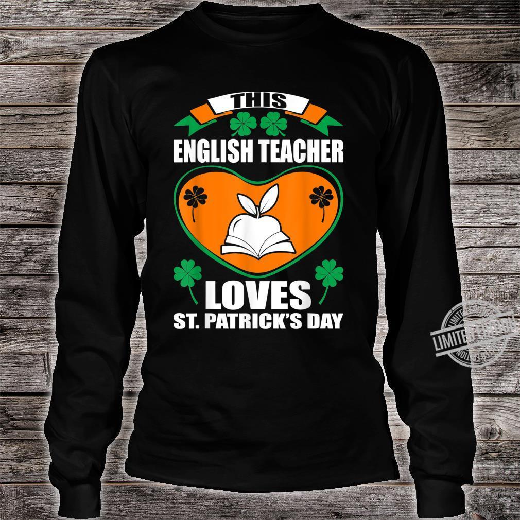 English Teacher Loves St Patrick Day Irish Shirt long sleeved