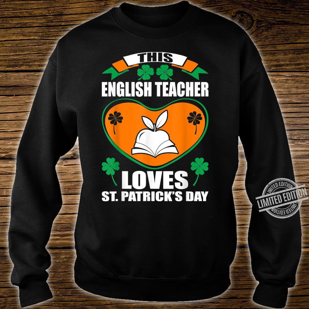 English Teacher Loves St Patrick Day Irish Shirt sweater