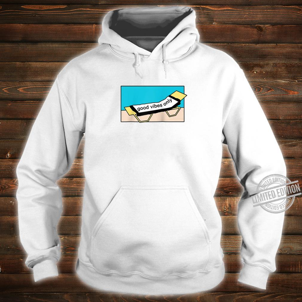 Enjoy the sun at the pool and be in a good mood be positive Shirt hoodie