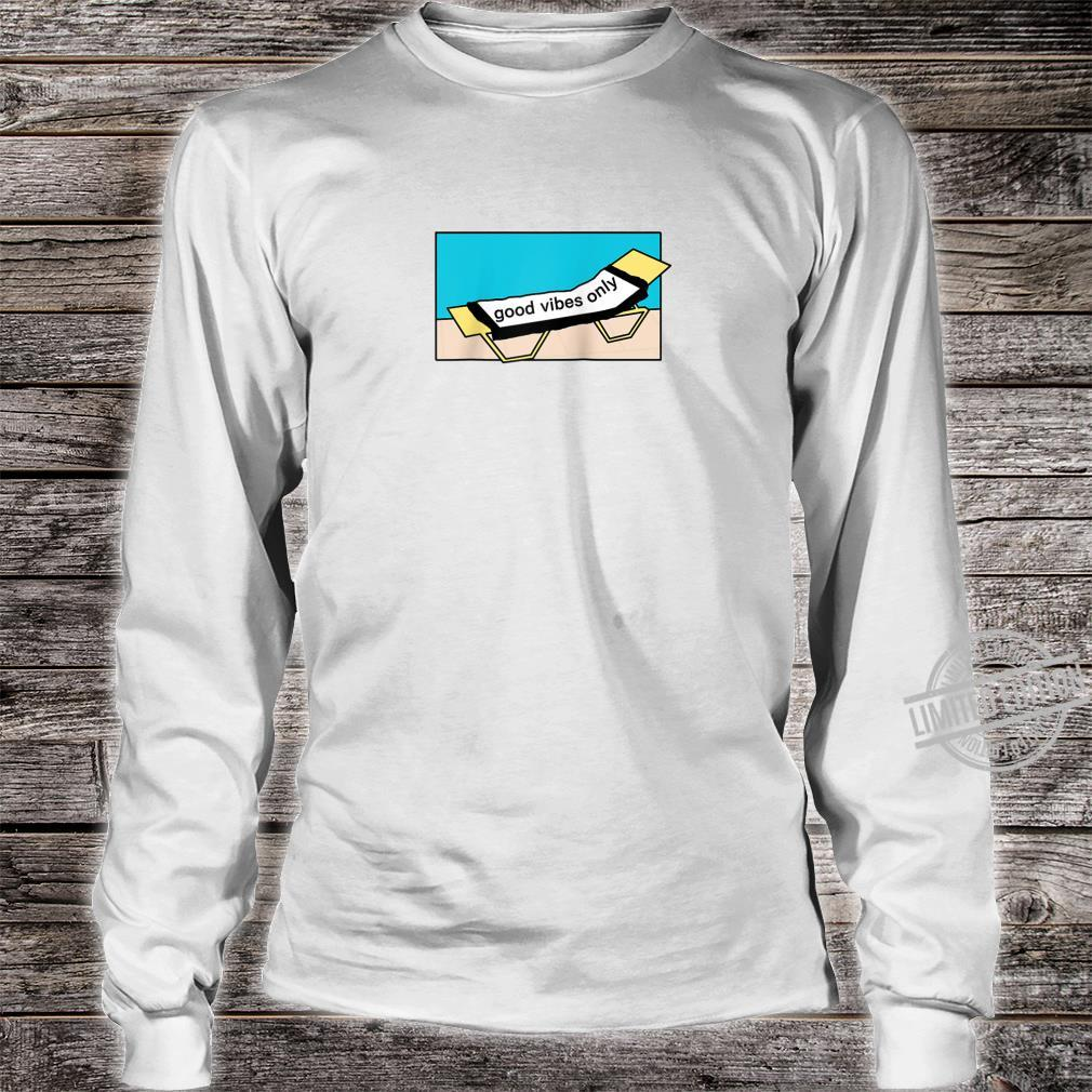 Enjoy the sun at the pool and be in a good mood be positive Shirt long sleeved