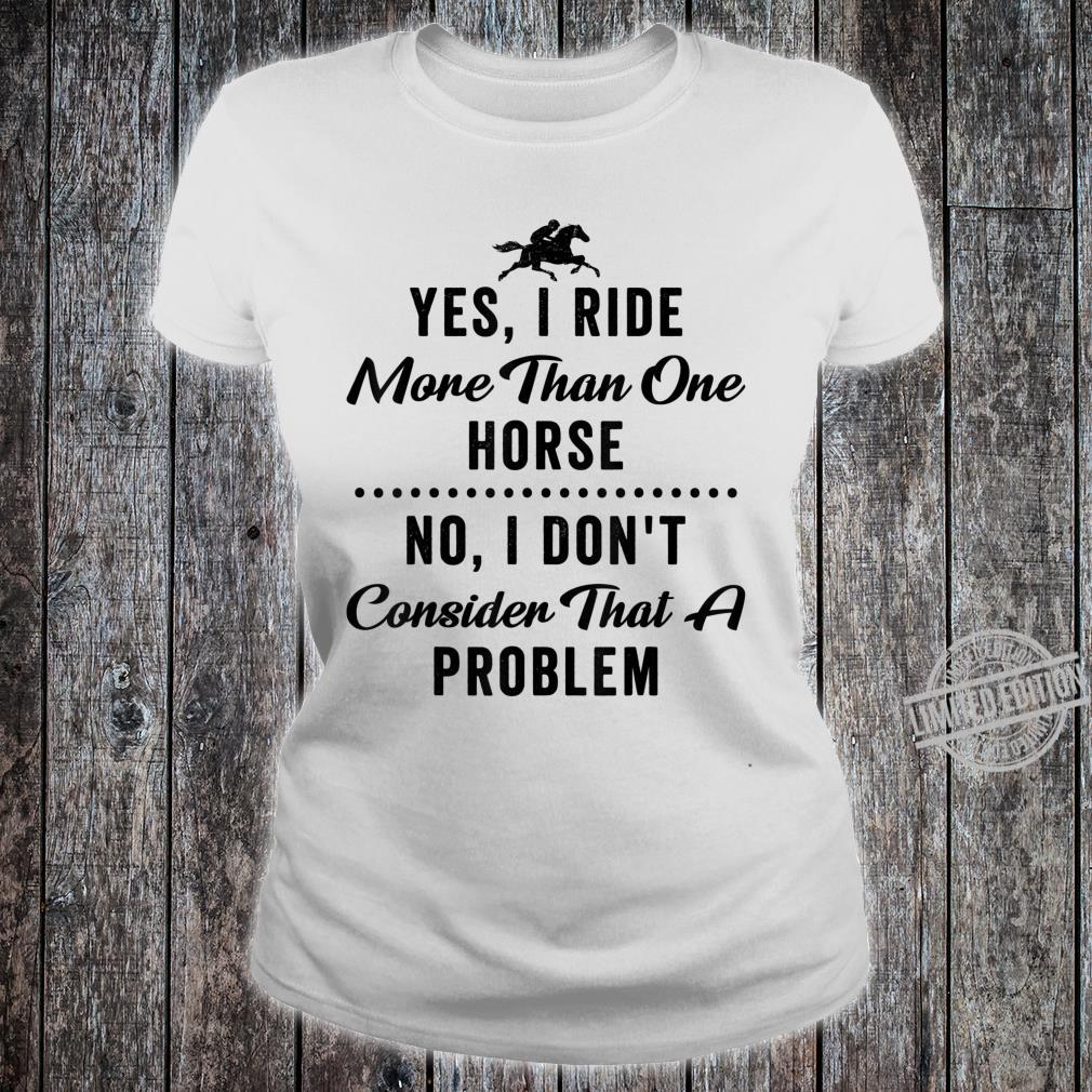 Equestrian Quote Horse Girls Riding Shirt ladies tee