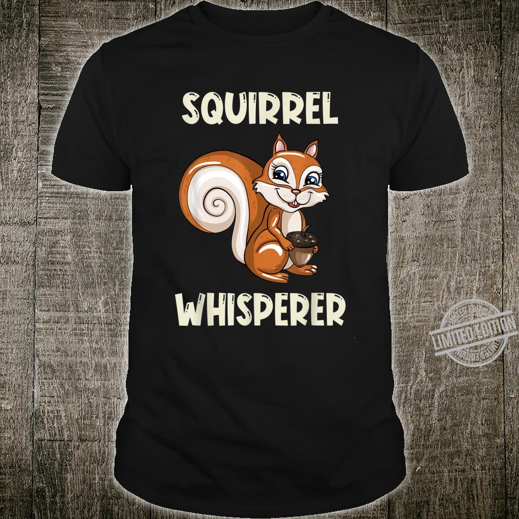 Funny Cute Squirrel Whisperer Illustration Shirt