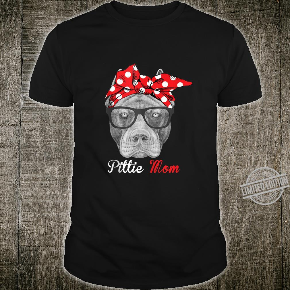 Funny Pittie Mom for Pitbull Dogs Shirt