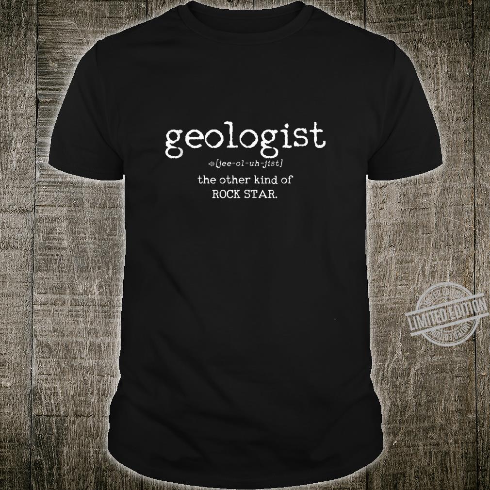 Geologist Definition Geology Shirt