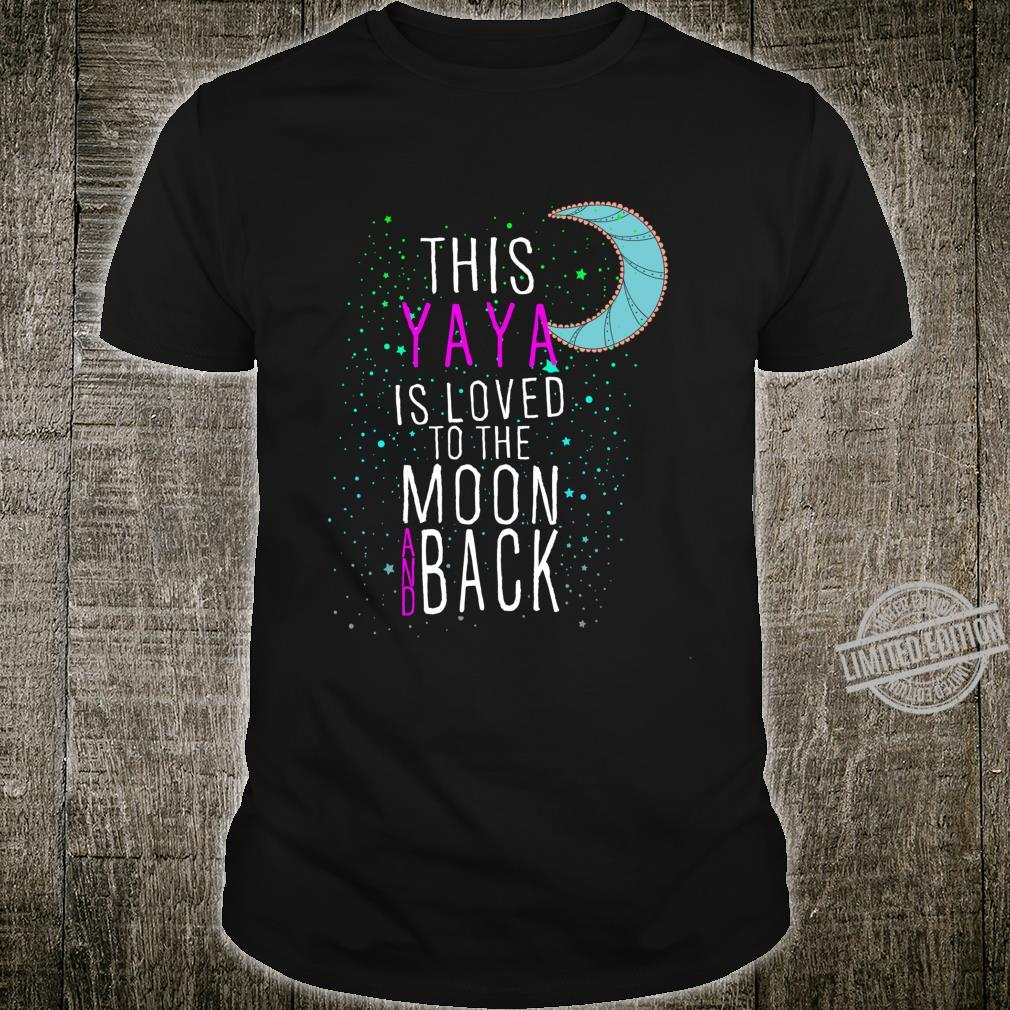 Grandmother This Yaya is Loved to the Moon and Back Shirt