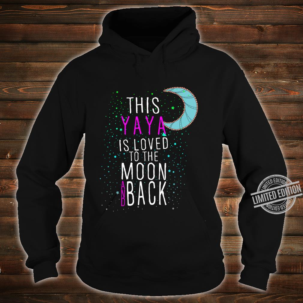 Grandmother This Yaya is Loved to the Moon and Back Shirt hoodie