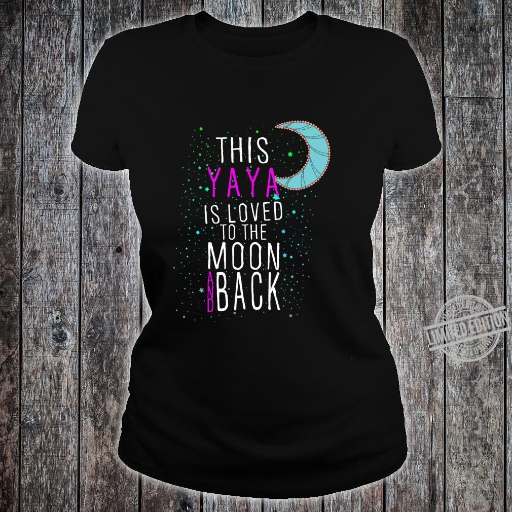Grandmother This Yaya is Loved to the Moon and Back Shirt ladies tee