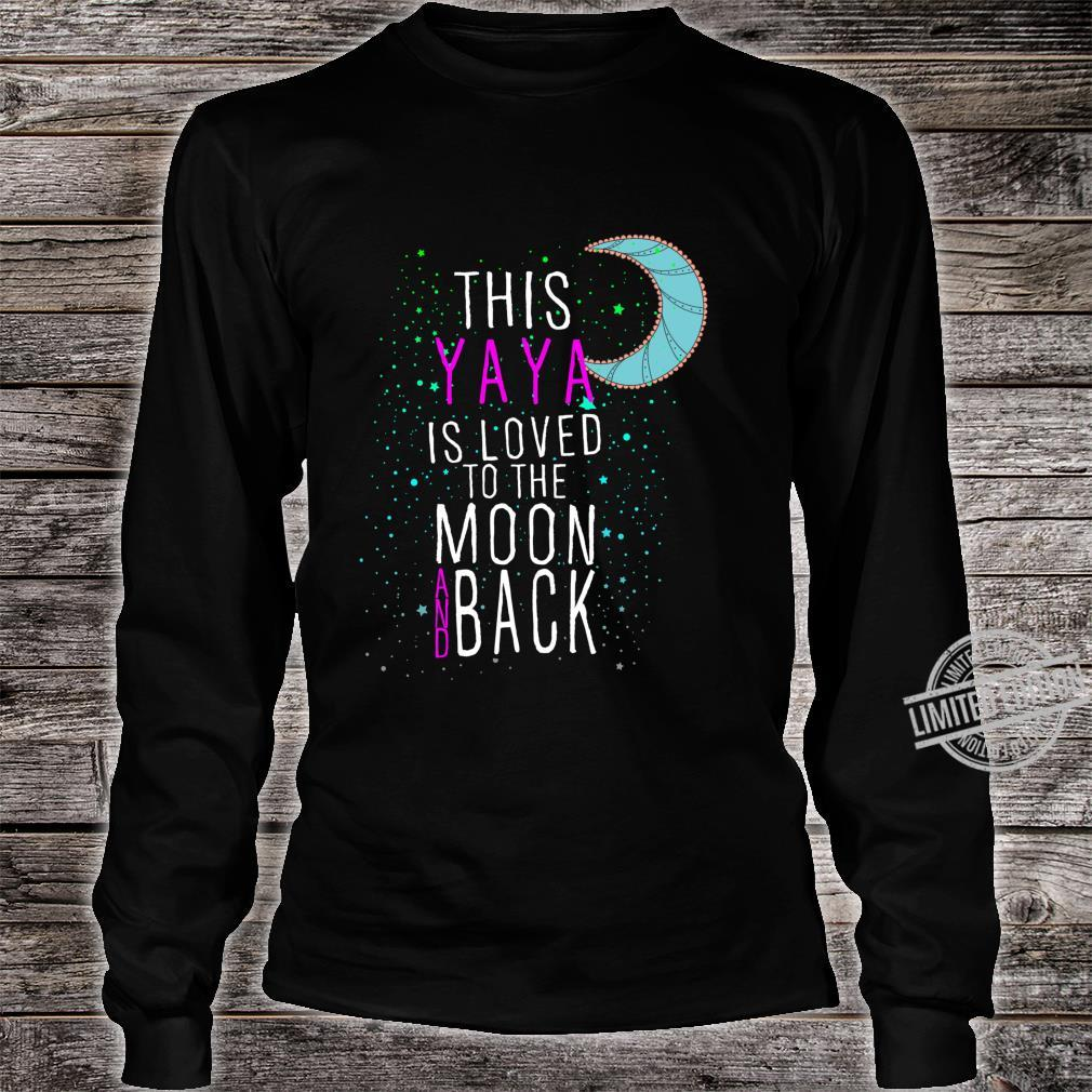 Grandmother This Yaya is Loved to the Moon and Back Shirt long sleeved
