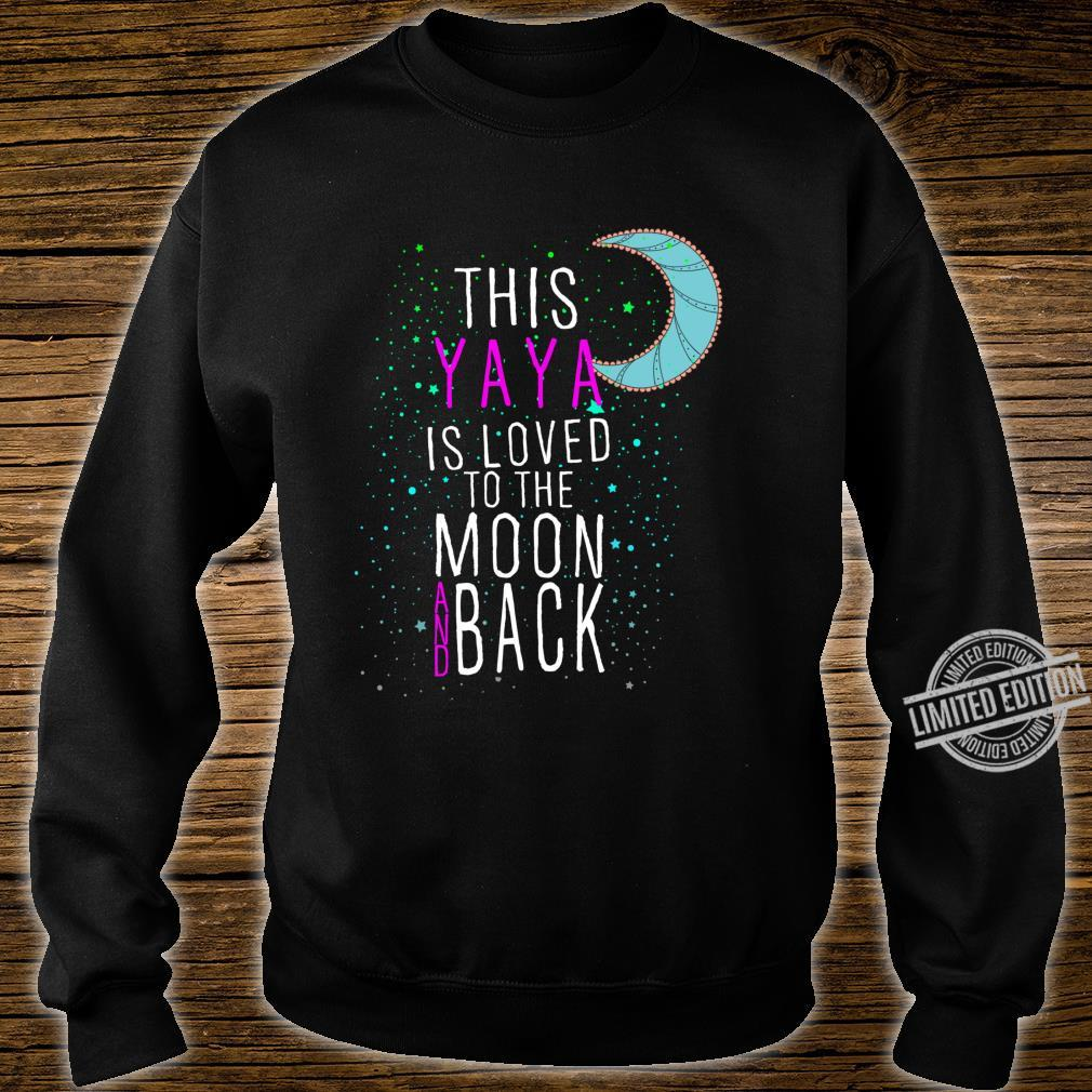 Grandmother This Yaya is Loved to the Moon and Back Shirt sweater