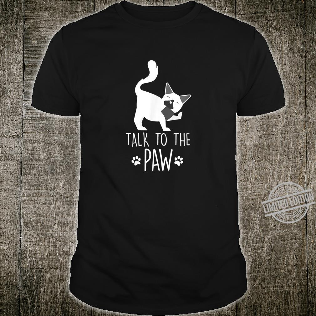 Great Cat Shirt Talk to the paw Cat Shirt