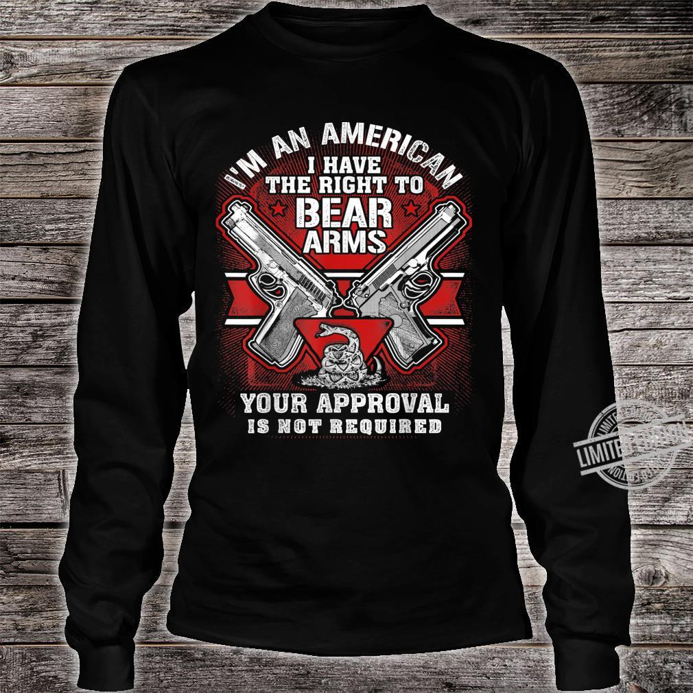 I Have The Right to Bear arms Your Approval is not Required Long Sleeve T-Shirt
