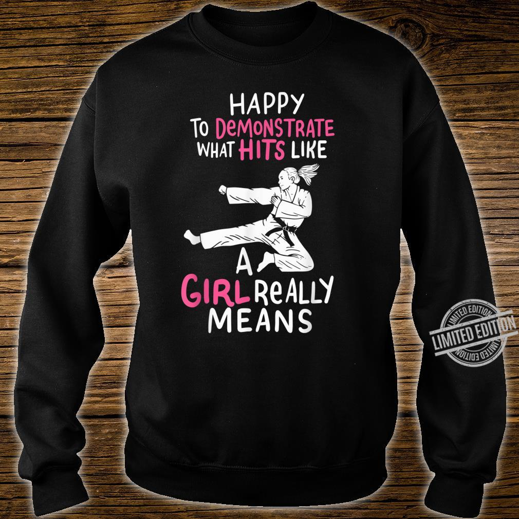 Happy To Demonstrate Karate Training Girls Karate Girl Shirt sweater