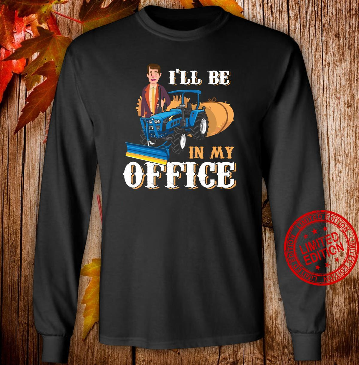 I'll Be In My Office Suited Farmer Tractorist Farm Work Shirt long sleeved